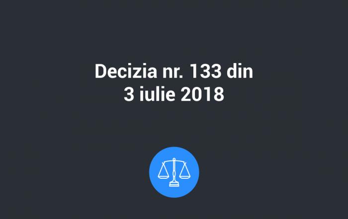 decizia 133 3 iul 2018