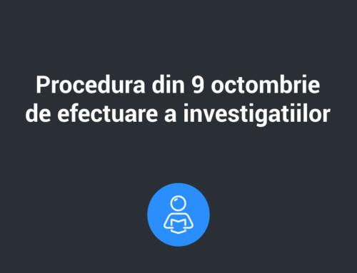 Procedura din 9 octombrie 2018 de efectuare a investigatiilor